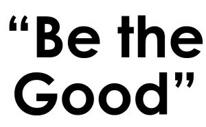 Be-The-Good-text-300x186